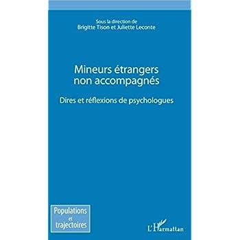 Mineurs étrangers non accompagnés: Dires et réflexions des psychologues