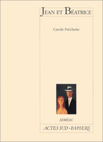 Jean et Béatrice par Carole Fréchette