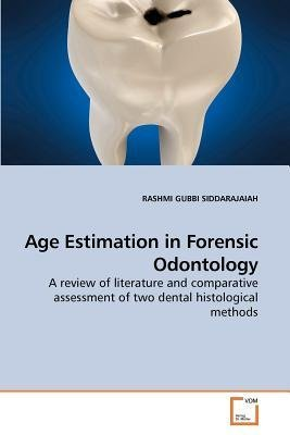 age-estimation-in-forensic-odontology-author-rashmi-gubbi-siddarajaiah-published-on-october-2013