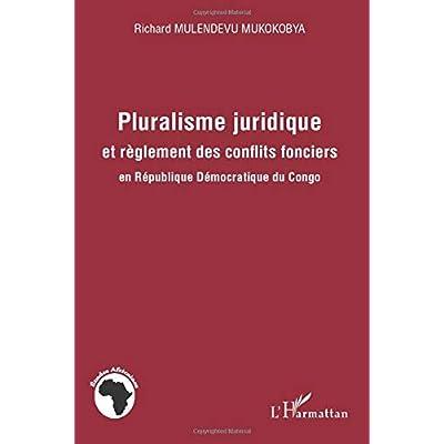 Pluralisme juridique et règlement des conflits fonciers en République Démocratique du Congo
