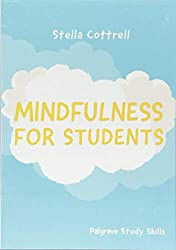 Mindfulness for Students (Palgrave Study Skills)