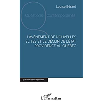 L'avènement de nouvelles élites et le déclin de l'Etat providence au Québec