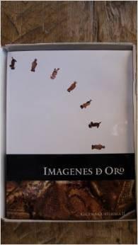 Imagenes de Oro/ Gold images (Galeria Guatemala)