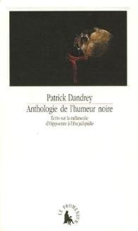 Anthologie de l'humeur noire par Patrick Dandrey