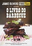 O Livro do Barbecue Jamie Oliver's Food Tube (Portuguese Edition)