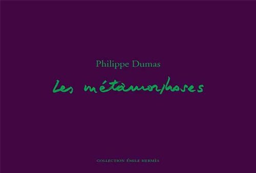 Les métamorphoses par Philippe Dumas