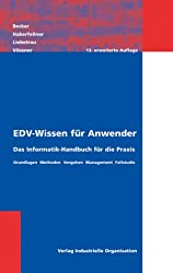 EDV-Wissen für Anwender. Das Informatikhandbuch für die Praxis.