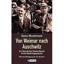 Von Weimar nach Auschwitz: Zur Geschichte Deutschlands in der Weltkriegsepoche