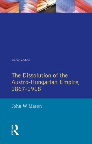 Dissolution of the Austro-Hungarian Empire: 1867-1918 (Seminar Studies)
