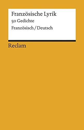 Französische Lyrik: 50 Gedichte. Französisch/Deutsch (Reclams Universal-Bibliothek)