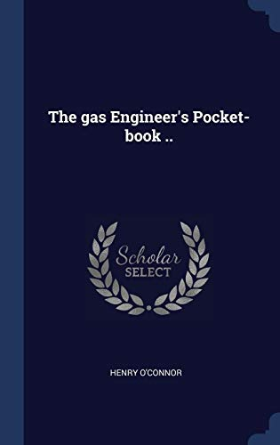 The Gas Engineer's Pocket-Book .. (Engineers Pocket Book)