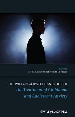 [(The Wiley-Blackwell Handbook of the Treatment of Childhood and Adolescent Anxiety)] [Author: Cecilia Ahmol Easau] published on (January, 2013)