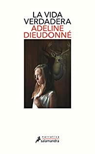 La vida verdadera par Adeline Dieudonné