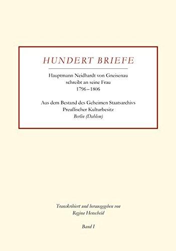 Amazon eBooks Hundert Briefe – Hauptmann Neidhardt von Gneisenau schreibt an seine Frau 1796-1806 | Band I: Aus dem Bestand des Geheimen Staatsarchivs Preußischer Kulturbesitz Berlin (Dahlem)