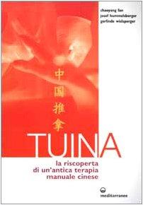 Tuina. La riscoperta di un'antica terapia manuale cinese