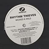 Rhythm Thieves / Wicked & Wild