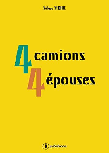 4 camions 4 épouses: Roman familial (French Edition)