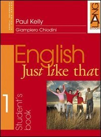 English just like that. Student's Book-Orientation Book. Per la Scuola media: 1