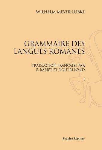 Grammaire des langues romanes. traduction française par e. rabiet et a. et e. doutrepont. (1890-190