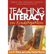 Teaching Literacy in Kindergarten (Tools For Teaching Literacy)