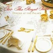For the Royal Table: Dining at the Palace produced by The Royal Collection - quick delivery from UK.