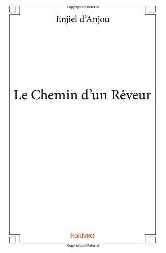 Le Chemin d'un Rêveur par  Enjiel d'Anjou