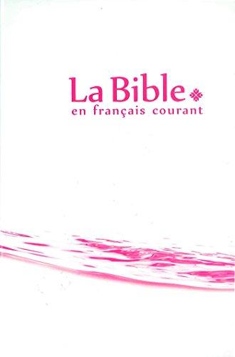 La Bible en français courant sans notes, avec les livres deutérocanoniques (Bibli'O) (French Edition) (En La Courant Francais Bible)