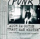 Auch im Osten trägt man Westen: Punks in der DDR - und was aus ihnen geworden ist - Gilbert Furian, Nikolaus Becker
