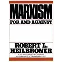 Heilbroner Marxism - for and against