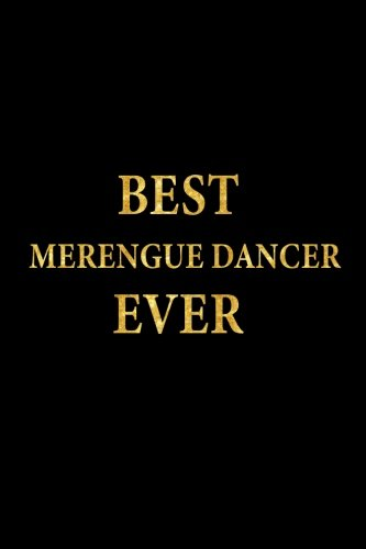 Best Merengue Dancer Ever: Lined Notebook, Gold Letters Cover, Diary, Journal, 6 x 9 in., 110 Lined Pages