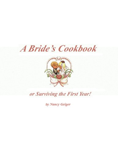 A Bride S Cookbook Or Surviving The First Year