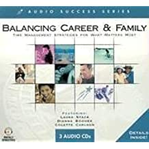 Balancing Career & Family: Time Management Strategies for What Matters Most (Audio Success)
