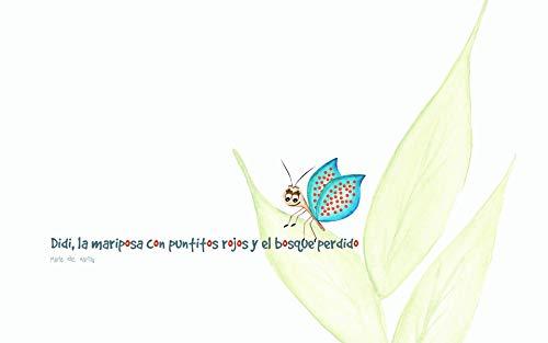 Didi, la mariposa con puntitos rojos y el bosque perdido por Maria de Hartig