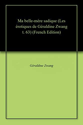 Couverture du livre Ma belle-mère sadique (Les érotiques de Géraldine Zwang t. 63)