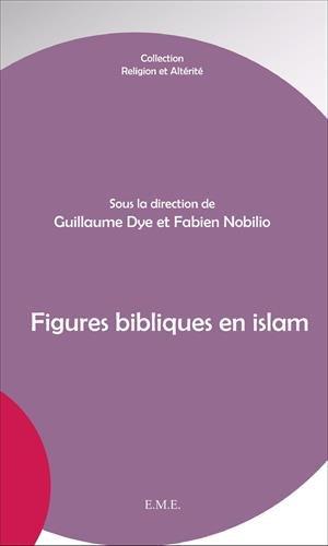 Figures bibliques en islam par Guillaume Dye