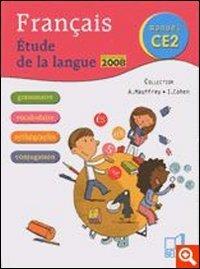 Français Etude de la langue CE2 : Programmes 2008 par Annick Mauffrey, Isdey Cohen