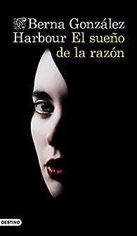 El sueño de la razón par Berna González Harbour