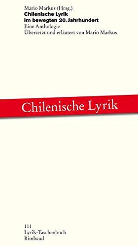Chilenische Lyrik im bewegten 20. Jahrhundert: Eine Anthologie (Lyrik-Taschenbuch)