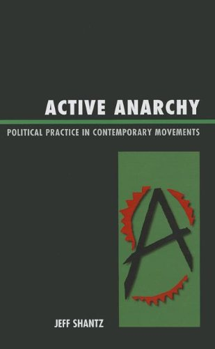 Active Anarchy: Political Practice in Contemporary Movements
