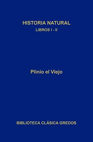Historia natural. Libros I-II (Biblioteca Clásica Gredos nº 206) por Plinio el Viejo
