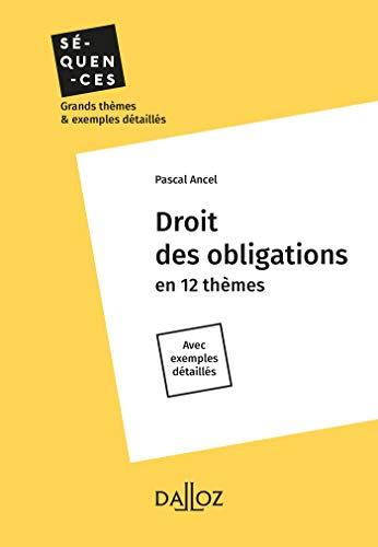 Droit des obligations - Nouveauté: En 12 thèmes par Pascal Ancel