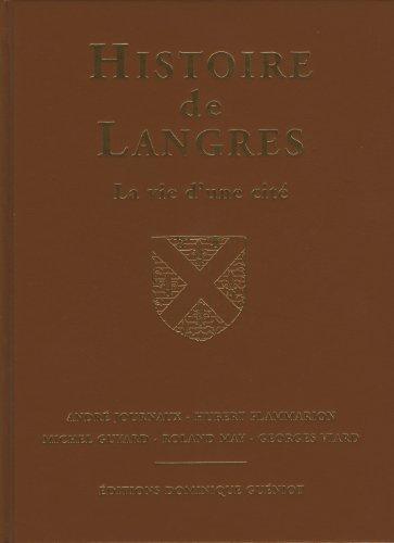 Histoire de Langres - la Vie d'une Cite par A. Journaux Ss Dir
