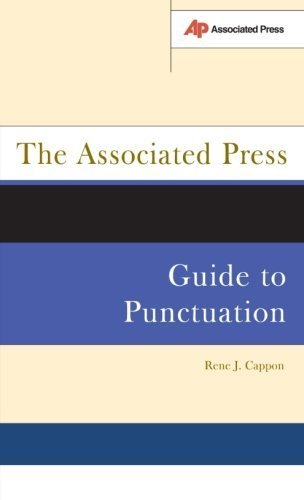 The Associated Press Guide To Punctuation by Cappon, Rene J. (2003) Paperback