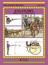 Enganches. Preguntas y respuestas (Guías ecuestres ilustradas)