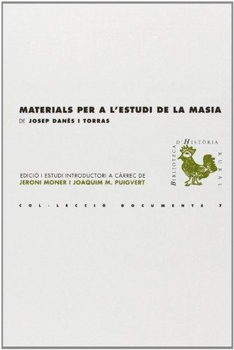 Materials per a l'estudi de la masia (BHR (Biblioteca d'Història Rural)) por Josep Danés i Torras