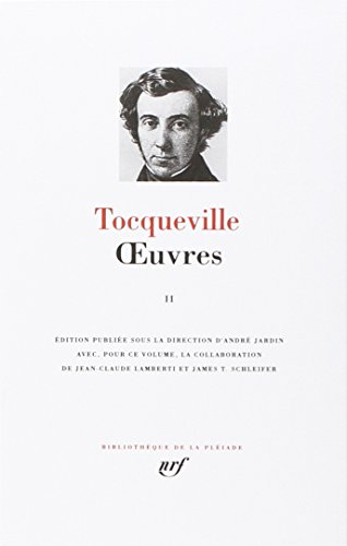 Tocqueville : Oeuvres, Tome 2