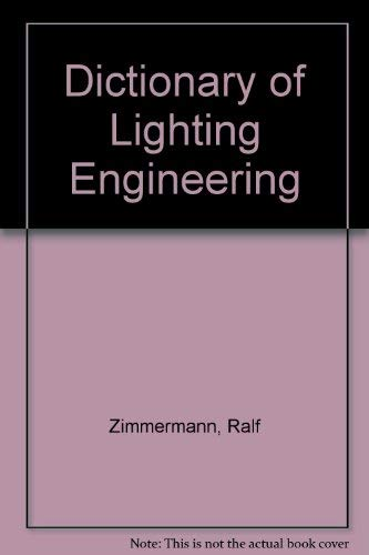Dictionary of Lighting Engineering: In Four Languages English, German, French, and Russian