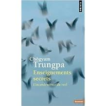Enseignements secrets : L'incandescence du réel de Chögyam Trungpa,Vincent Bardet (Traduction) ( 12 janvier 2006 )