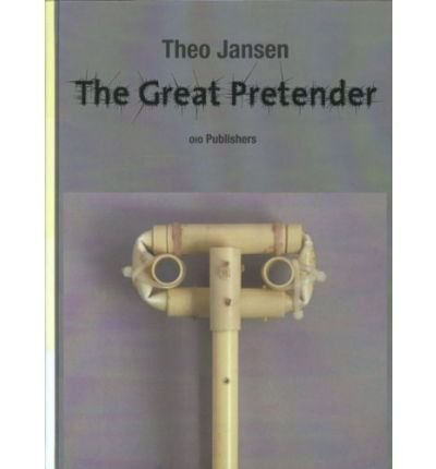 [(Theo Jansen: The Great Pretender )] [Author: Theo Jansen] [Apr-2013]