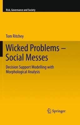 [( Wicked Problems - Social Messes )] [by: Tom Ritchey] [Jul-2011] -